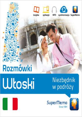 Rozmówki: Włoski Niezbędnik w podróży - Ebook.