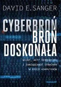 Cyberbroń - broń doskonała - David E. Sanger