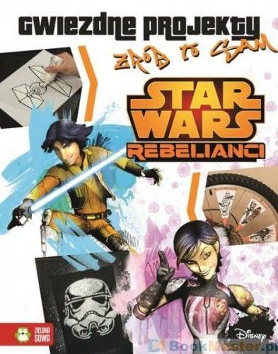 Star Wars Rebelianci Gwiezdne projekty Zrób to sam