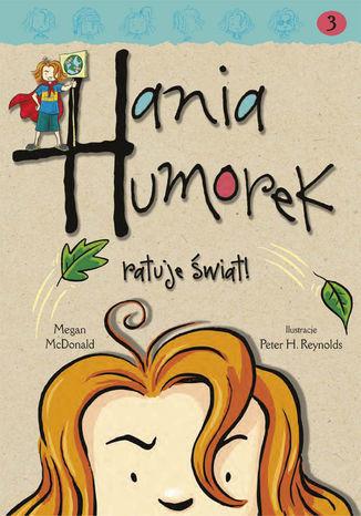 Hania Humorek. Hania Humorek ratuje świat - Audiobook.