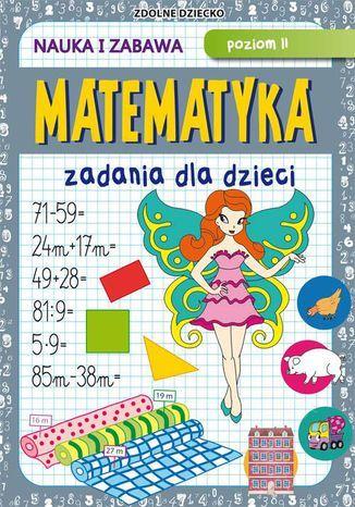 Matematyka Zadania dla dzieci Poziom II - Ebook.