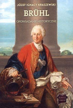 Bruhl. Opowiadanie historyczne - Józef Ignacy Kraszewski