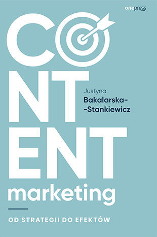 Content marketing. Od strategii do efektów - dostawa GRATIS!.