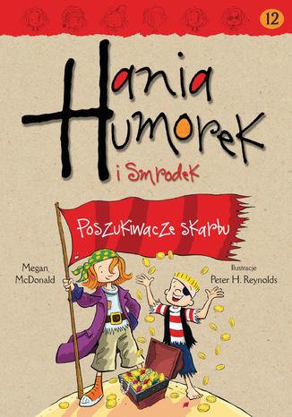 Hania Humorek. Hania Humorek i Smrodek. Poszukiwacze skarbu - Ebook.
