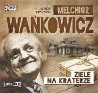 Ziele na kraterze audiobook - Melchior Wańkowicz