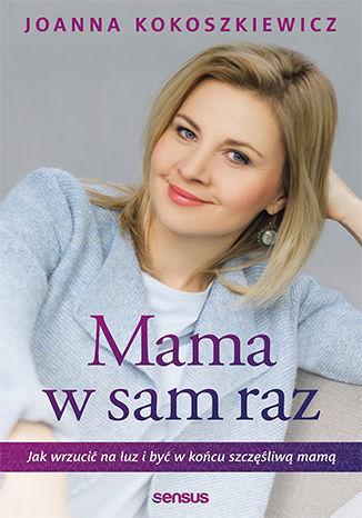 Mama w sam raz. Jak wrzucić na luz i być w końcu szczęśliwą mamą - Audiobook.