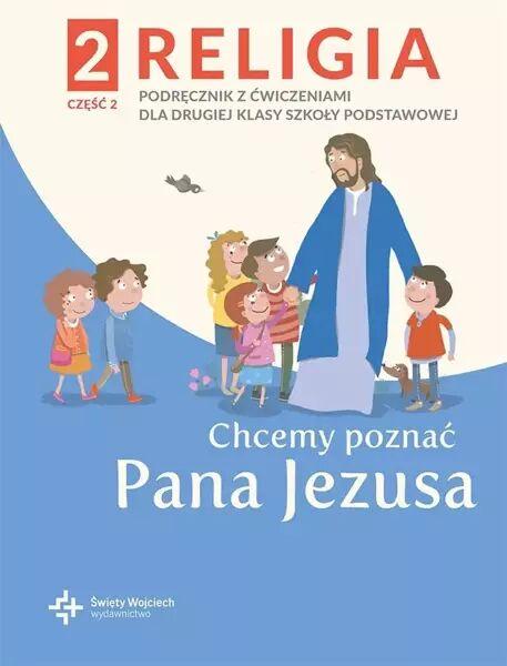 Katechizm SP 2 Chcemy poznać Pana Jezusa cz.2 2021 - red. ks. Paweł Płaczek