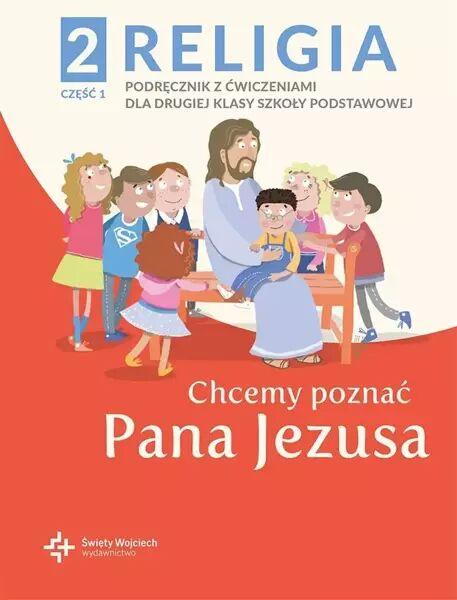 Katechizm SP 2 Chcemy poznać Pana Jezusa cz.1 2021 - red. ks. Paweł Płaczek
