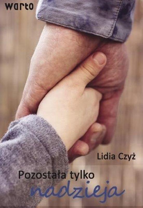 Pozostała tylko nadzieja - Lidia Czyż - oprawa miękka