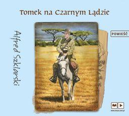 Tomek na Czarnym Lądzie ZAKŁADKA DO KSIĄŻEK GRATIS DO KAŻDEGO ZAMÓWIENIA