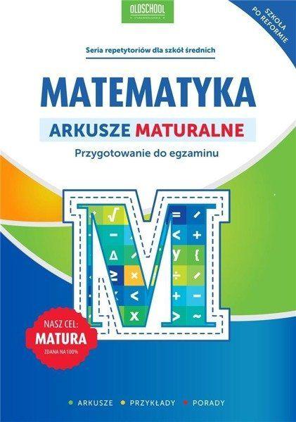 Matematyka. Arkusze maturalne - Adam Konstantynowicz