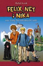 Felix, Net i Nika oraz Gang Niewidzialnych Ludzi. Tom 1 ZAKŁADKA DO KSIĄŻEK GRATIS DO KAŻDEGO ZAMÓWIENIA