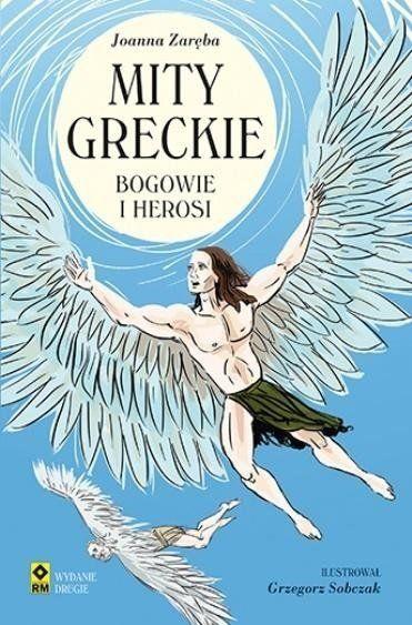 Mity greckie. Bogowie i herosi wyd. 2 - Joanna Zaręba