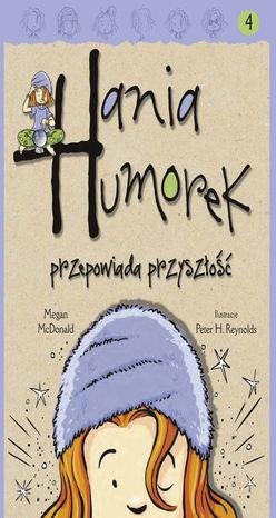 Hania Humorek. Hania Humorek przepowiada przyszłość - Audiobook.