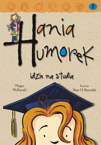 Hania Humorek. Hania Humorek idzie na studia - Audiobook.