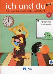 Ich und du neu. Podręcznik do nauki języka niemieckiego dla klasy 1 ZAKŁADKA DO KSIĄŻEK GRATIS DO KAŻDEGO ZAMÓWIENIA