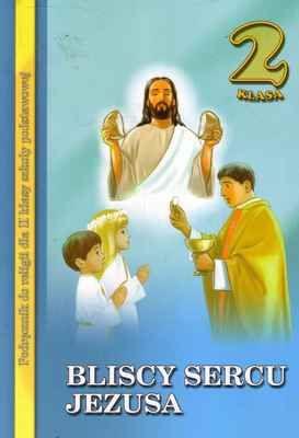 Bliscy sercu jezusa kl.2-podręcznik