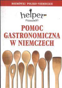Pomoc gastronomiczna w Niemczech Rozmówki polsko-niemieckie - Magdalena Depritz