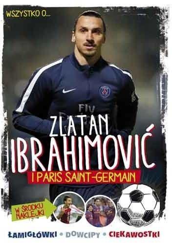 Wszystko o...Zlatan Ibrahimović i Paris Saint-Germain