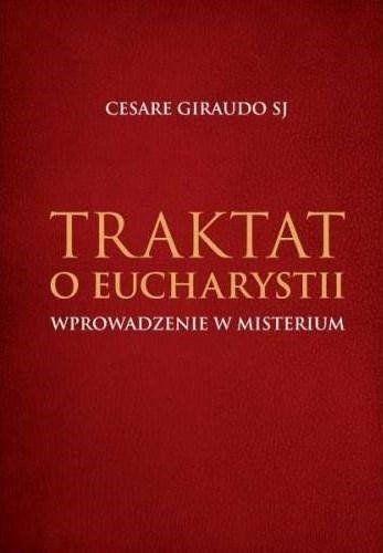Traktat o Eucharystii. Wprowadzenie w misterium - Cesare Guraudo SJ