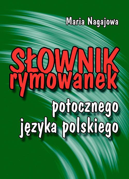 Słownik rymowanek potocznego języka polskiego ZAKŁADKA DO KSIĄŻEK GRATIS DO KAŻDEGO ZAMÓWIENIA