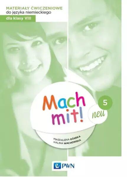 Mach mit! neu 5. Język niemiecki. Szkoła podstawowa klasa 8. Materiały ćwiczeniowe - praca zbiorowa