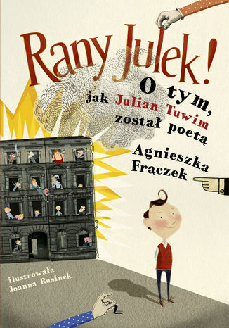 RANY JULEK! O tym, jak Julian Tuwim został poetą - Ebook.