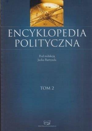Encyklopedia polityczna tom 2 - Bartyzel - NOWA