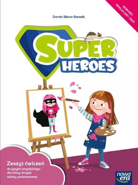 Język angielski Super Heroes Zeszyt ćwiczeń 2 klasa szkoła podstawowa EDYCJA 2021-2023 - Dorota Sikora-Banasik