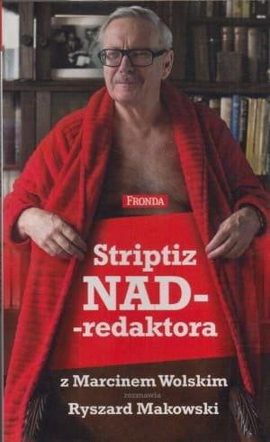 Striptiz NAD-redaktora Marcin Wolski R. Makowski