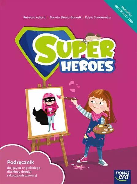 Język angielski Super Heroes Podręcznik 2 klasa szkoła podstawowa EDYCJA 2021-2023 - Dorota Sikora-Banasik, Rebecca Adlard