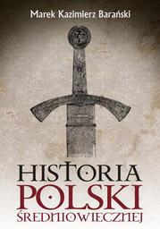Historia Polski średniowiecznej - Ebook.