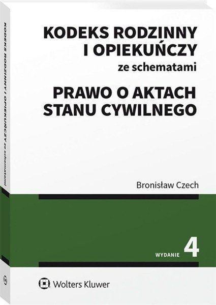 Kodeks rodzinny i opiekuńczy ze schematami Prawo o aktach stanu cywilnego - Bronisław Czech