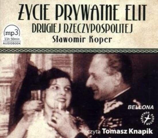 Życie prywatne elit Drugiej... audiobook - Sławomir Koper