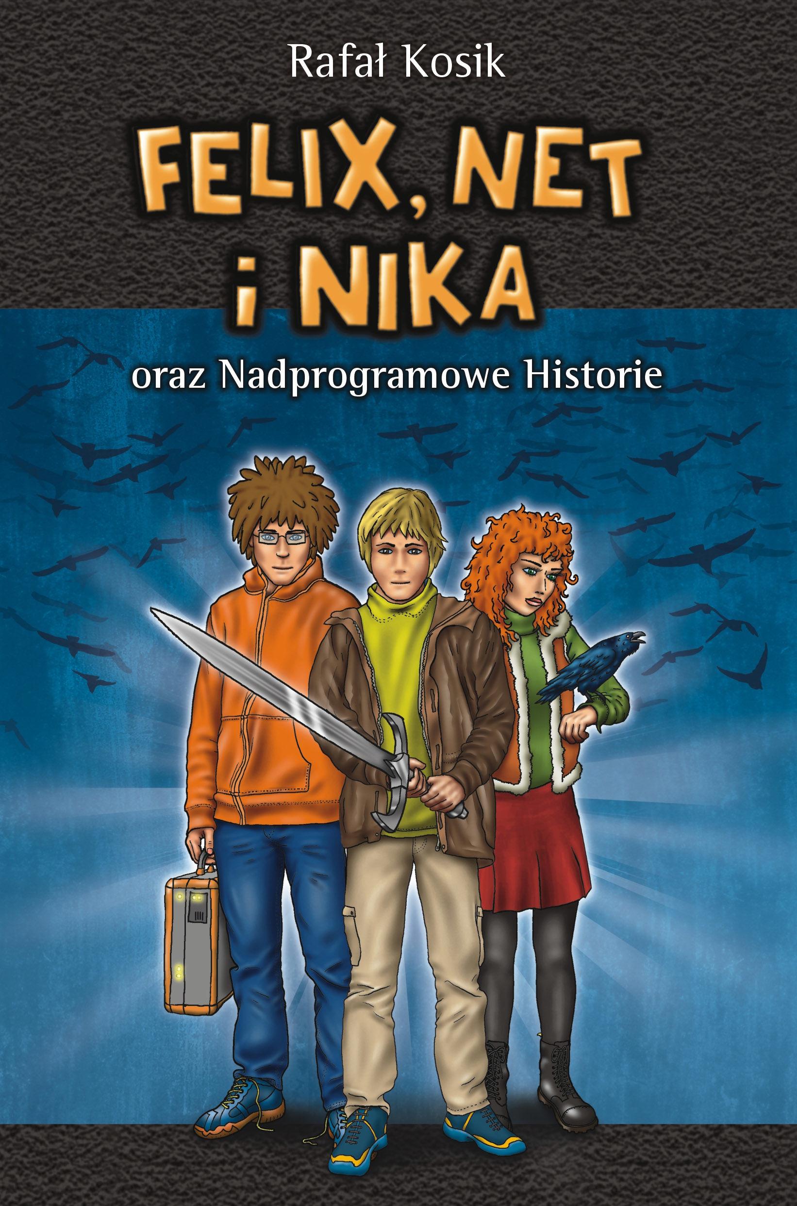 Felix, Net i Nika oraz Nadprogramowe Historie - Rafał Kosik - ebook