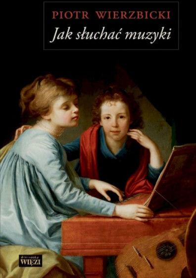 Jak słuchać muzyki ZAKŁADKA DO KSIĄŻEK GRATIS DO KAŻDEGO ZAMÓWIENIA
