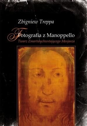 Fotografia z Manoppello. Twarz Zmartwychwstającego ZAKŁADKA DO KSIĄŻEK GRATIS DO KAŻDEGO ZAMÓWIENIA