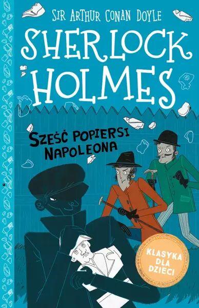 Sześć popiersi Napoleona. Klasyka dla dzieci. Sherlock Holmes. Tom 13 - Arthur Doyle Conan
