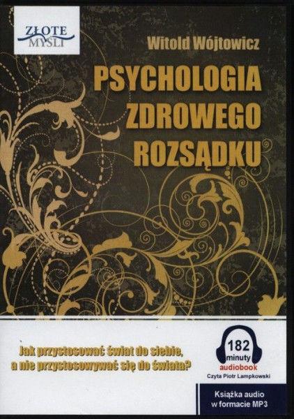 Psychologia zdrowego rozsądku. Audiobook ZAKŁADKA DO KSIĄŻEK GRATIS DO KAŻDEGO ZAMÓWIENIA