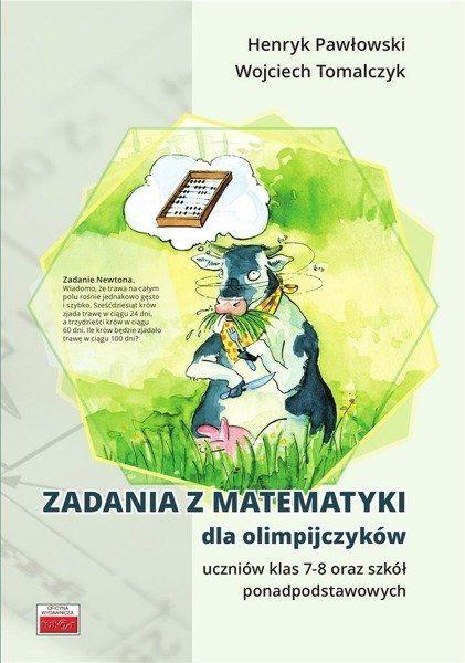 Zadania z matematyki dla olimpijczyków SP 7-8 - Henryk Pawłowski, Wojciech Tomalczyk