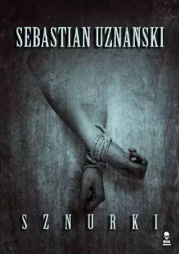 Sznurki - Sebastian Uznański