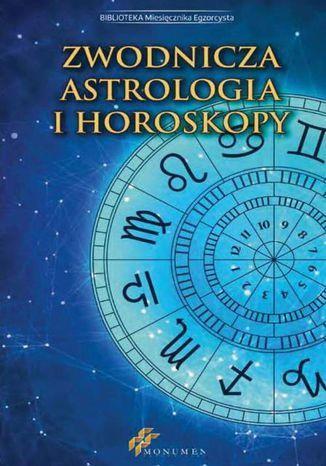 Zwodnicza astrologia i horoskopy - Ebook.