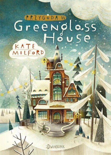 Przygoda w Greenglass House - Kate Milford, Anna Wicha