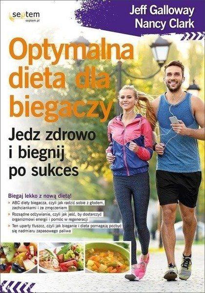 Optymalna dieta dla biegaczy - Jeff Galloway, Clark Nancy