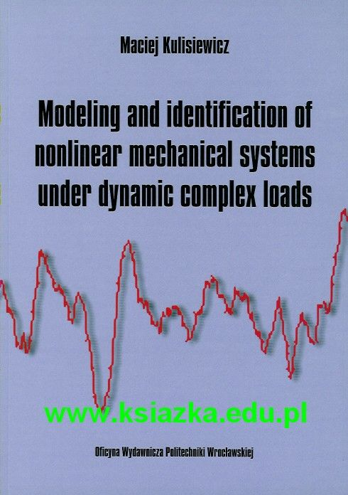 Modeling and identification of nonlinear mechanical systems under dynamic complex loads