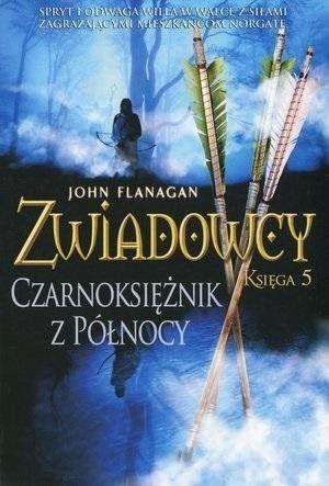 Zwiadowcy T.5 Czarnoksiężnik z Północy - John Flanagan