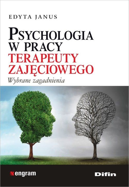 Psychologia w pracy terapeuty zajęciowego ZAKŁADKA DO KSIĄŻEK GRATIS DO KAŻDEGO ZAMÓWIENIA
