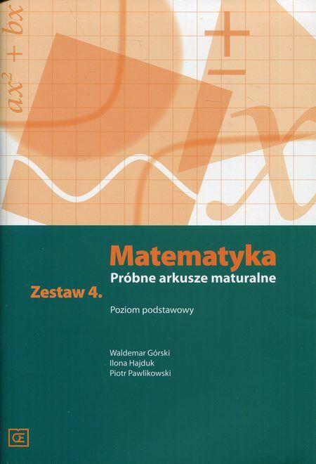 Matematyka Próbne arkusze maturalne Zestaw 4 Poziom podstawowy