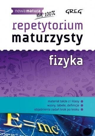Repetytorium maturzysty - fizyka GREG - Elżbieta Senderska