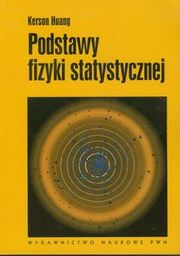 Podstawy fizyki statystycznej ZAKŁADKA DO KSIĄŻEK GRATIS DO KAŻDEGO ZAMÓWIENIA